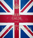 KEEP CALM AND celebrate 2nd LAST COOKIES - Personalised Poster large