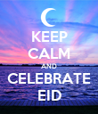 KEEP CALM AND CELEBRATE EID - Personalised Poster large