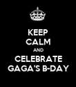 KEEP CALM AND CELEBRATE GAGA'S B-DAY - Personalised Poster large