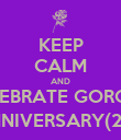 KEEP CALM AND CELEBRATE GORGA'S THRICE ANNIVERSARY(29th august) - Personalised Poster large