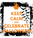 KEEP CALM AND CELEBRATE HALLOWEEN - Personalised Poster large