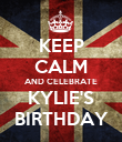 KEEP CALM AND CELEBRATE KYLIE'S BIRTHDAY - Personalised Poster large