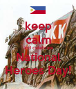 keep calm and celebrate National Heroes Day! - Personalised Poster large