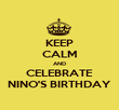 KEEP CALM AND CELEBRATE NINO'S BIRTHDAY - Personalised Poster large