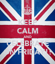 KEEP CALM AND CELEBRATE ON FRIDAY!! - Personalised Poster large