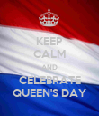 KEEP CALM AND CELEBRATE QUEEN'S DAY - Personalised Poster large