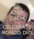 KEEP CALM AND CELEBRATE RONCO DIO - Personalised Poster large