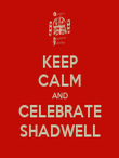 KEEP CALM AND CELEBRATE SHADWELL - Personalised Poster large