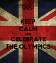 KEEP CALM AND CELEBRATE THE OLYMPICS - Personalised Poster large