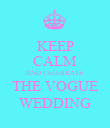 KEEP CALM AND CELEBRATE THE VOGUE WEDDING - Personalised Poster large