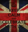 KEEP CALM AND CELEBRATE WITH US - Personalised Poster large