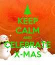 KEEP CALM AND CELEBRATE X-MAS - Personalised Poster large