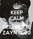 KEEP CALM AND CELEBRATE ZAYN IS 20 - Personalised Poster large