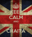 KEEP CALM AND  CHAITA - Personalised Poster large