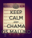 KEEP CALM AND CHAMA OS MALUKO - Personalised Poster large