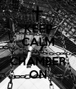 KEEP CALM AND CHAMBER ON - Personalised Poster large