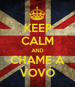 KEEP CALM AND CHAME A VOVÓ - Personalised Poster large