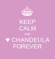 KEEP CALM AND ♥ CHANDEULA FOREVER - Personalised Poster large