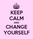 KEEP CALM AND CHANGE YOURSELF - Personalised Poster large