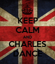 KEEP CALM AND CHARLES DANCE - Personalised Poster large