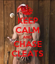 KEEP CALM AND CHASE CLEATS - Personalised Poster large