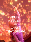KEEP CALM AND CHASE THAT DREAM - Personalised Poster large
