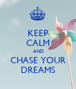 KEEP CALM AND CHASE YOUR DREAMS - Personalised Poster large