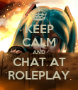 KEEP CALM AND CHAT AT ROLEPLAY - Personalised Poster large