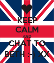 KEEP CALM AND CHAT TO BETH :-) XX - Personalised Poster large