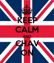 KEEP CALM AND CHAV ON - Personalised Poster large