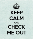 KEEP CALM AND CHECK ME OUT - Personalised Poster large
