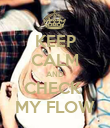 KEEP CALM AND CHECK  MY FLOW - Personalised Poster large