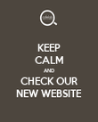 KEEP CALM AND CHECK OUR NEW WEBSITE - Personalised Poster large