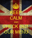 KEEP CALM AND CHECK OUT  OUR MENU - Personalised Poster large