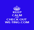 KEEP CALM AND CHECK OUT  WE-TING.COM - Personalised Poster large