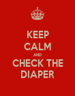 KEEP CALM AND CHECK THE DIAPER - Personalised Poster large