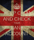 KEEP CALM AND CHECK YOUR BANK ACCOUNT - Personalised Poster large