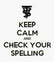 KEEP CALM AND CHECK YOUR SPELLING - Personalised Poster large