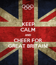 KEEP CALM AND CHEER FOR GREAT BRITAIN! - Personalised Poster large