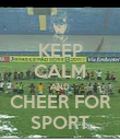 KEEP CALM AND CHEER FOR SPORT - Personalised Poster large