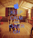 KEEP CALM AND CHEER ON - Personalised Poster large