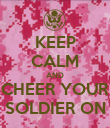 KEEP CALM AND CHEER YOUR SOLDIER ON - Personalised Poster large