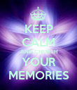 KEEP CALM AND CHERISH YOUR MEMORIES - Personalised Poster large