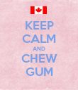KEEP CALM AND CHEW GUM - Personalised Poster large