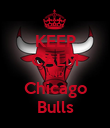KEEP CALM AND Chicago Bulls - Personalised Poster large