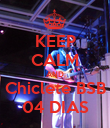 KEEP CALM AND Chiclete BSB 04 DIAS - Personalised Poster large