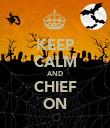 KEEP CALM AND CHIEF ON - Personalised Poster large
