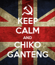 KEEP CALM AND CHIKO GANTENG - Personalised Large Wall Decal