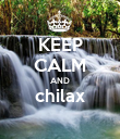 KEEP CALM AND chilax  - Personalised Poster large