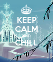 KEEP CALM AND CHILL  - Personalised Poster large